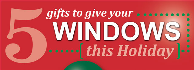 5 Gifts to Give Your Windows This Holiday